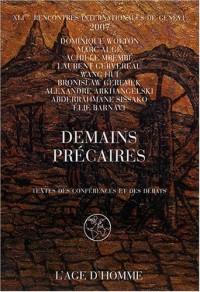 Demains précaires : Textes des conférences et des débats, 61e Rencontres internationales de Genève 2007