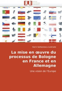La Mise En Uvre Du Processus de Bologne En France Et En Allemagne