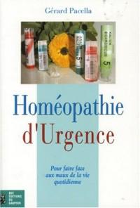 Homéopathie d'urgence : Pour faire face aux maux de la vie quotidienne