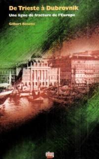 De Trieste à Dubrovnik : Une ligne de fracture de l'Europe