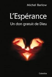 L'Espérance - Un don gratuit de Dieu
