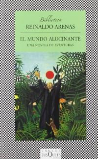 El Mundo Alucinante/A Hallucinations