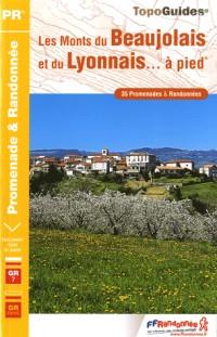 Les Monts du Beaujolais et du Lyonnais... à pied : 35 promenades & randonnées