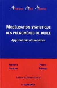 Modélisation Statistique des Phénomènes de Duree - Applications Actuarielles