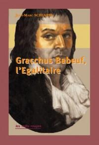 Gracchus Babeuf, l'Égalitaire