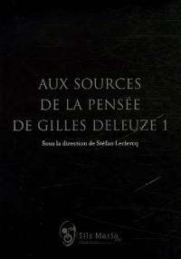 Aux sources de la pensée de Gilles Deleuze : Tome 1