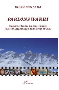 Parlons Wakhi : Culture et langue du peuple wakhi Pakistan, Afghanistan, Tadjikistan et Chine