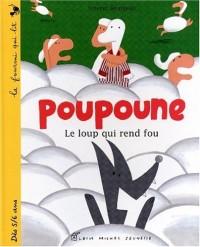 Poupoune : Le loup qui rend fou