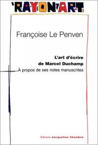 L'Art d'écrire de Marcel Duchamp : A propos de ses notes manuscrites