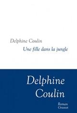 Une fille dans la jungle: Collection littéraire dirigée par Martine Saada