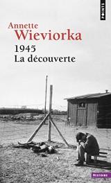 1945. La découverte [Poche]