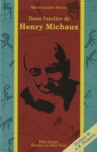 Dans l'atelier de Henry Michaux
