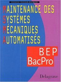 Espaces technologiques : Maintenance des Systèmes Mécaniques Automatisés, BEP, Bac pro Métiers de la maintenance