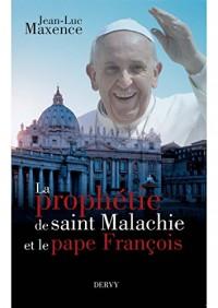 La prophétie de Saint Malachie et le pape François