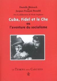 Cuba Fidel et le Che ou l'aventure du socialisme
