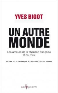 Un autre monde - Les amours de la chanson française et du rock, volume 2
