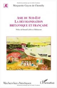 Asie du Sud-Est, la décolonisation britannique et française