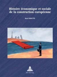 Histoire Economique Et Sociale De La Construction Europeenne