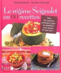 Le régime seignalet en 60 recettes : Tous les conseils pratiques pour un quotidien sans gluten et sans lait !