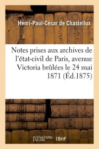 Notes Archives Etat Civil de Paris  ed 1875