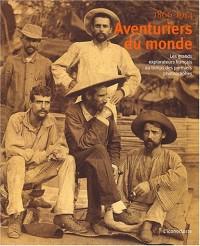 Aventuriers du monde : Les grands explorateurs français au temps des premiers photographes 1866-1914