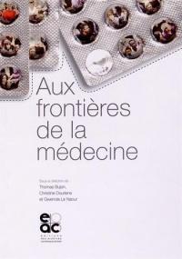 Aux frontières de la médecine