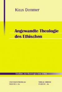Angewandte Theologie des Ethischen (Livre en allemand)