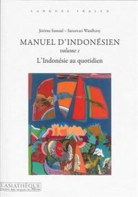 Manuel d'indonésien : Volume 1, L'Indonésie au quotidien