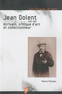 Jean Dolent (1835-1909) : Ecrivain, critique d'art et collectionneur