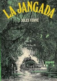 La jangada : Huit cents lieues sur l'Amazone : Collection : Bibliothèque verte cartonnée & illustrée