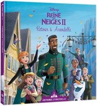 LA REINE DES NEIGES 2 - Histoires d'Arendelle - Vol. 8 - Retour à Arendelle - Disney: 8 - Retour à Arendelle