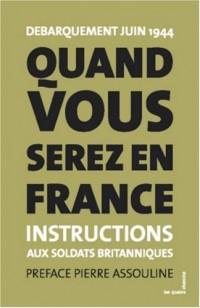Quand vous serez en France : Instructions aux soldats britanniques France 1944, édition bilingue français-anglais