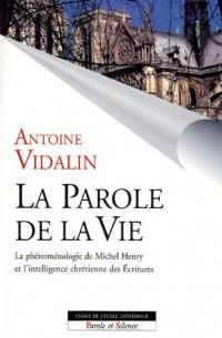 La parole de la vie : La phénoménologie de Michel Henry et l'intelligence chrétienne des Ecritures