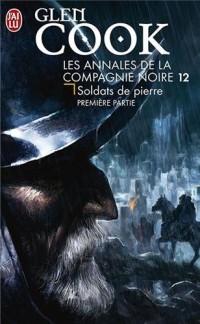 Les Annales de la Compagnie noire, Tome 12 : Soldats de pierre : Première partie