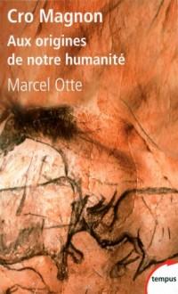 Cro Magnon : Aux origines de notre humanité