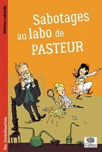 Sabotages au labo de Pasteur