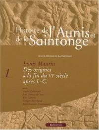 Histoire de l'Aunis et de la Saintonge : Tome 1, Des origines à la fin du VIe siècle après J.-C.