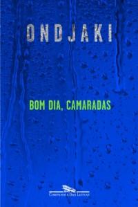 Bom Dia Camaradas (Em Portuguese do Brasil)