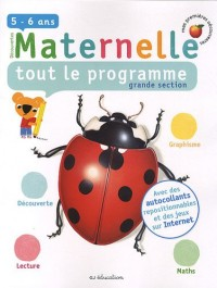 Maternelle, tout le programme, grande section : 5-6 Ans