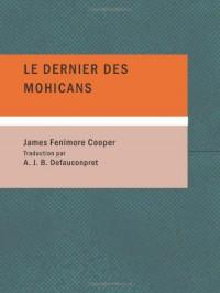 Le dernier des mohicans: Le roman de Bas-de-cuir