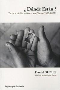 Donde Estan Terreur et Disparitions au Perou (1980 2000)