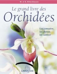 Le grand livre des Orchidées : Les connaître, les choisir, les cultiver