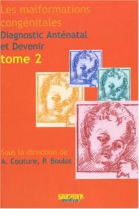 Les malformations congénitales : Diagnostic Anténatal et Devenir, tome 2