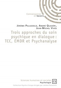 Trois approches du soin psychique en dialogue : TCC, EMDR et Psychanalyse