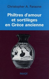 Philtres d'amour et sortilèges en Grèce ancienne