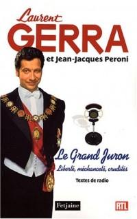 Le Grand Juron : Liberté, méchanceté, crudités Textes de radio