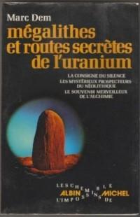 Mégalithes et routes secrètes de l'uranium