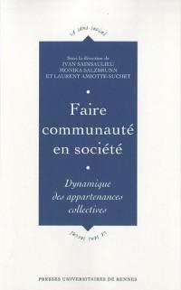 Faire communauté en société : Dynamique des appartenances collectives