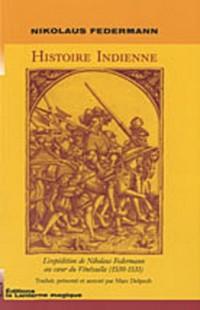 Histoire indienne : L'expédition de Nikolaus Federmann au coeur du Vénézuela (1530-1531)