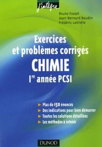Chimie 1e année PCSI : Exercices et problèmes corrigés
